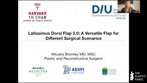 Webinar: Latissimus Dorsi 2.0 a Versatile Flap for Different Clinical Scenarios. Dr. Miluska Bromley