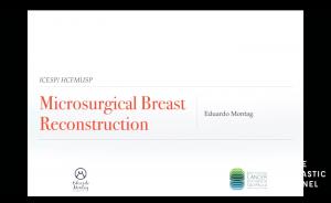 Webinar: Microsurgical Breast Reconstruction. Dr. Eduardo Montag